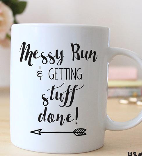 Messy Bun And Getting Stuff Done Cute Mug Cgh