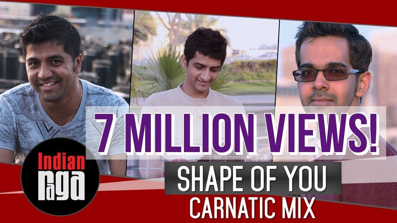 Shape Of You Indian Mix Feat Aditya Rao New Age Carnatic Shape Of You Song Music Rules Shape Of You
