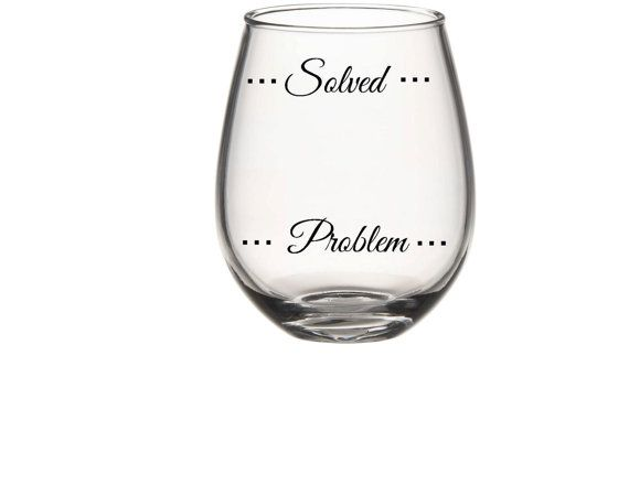 Problem Solved Funny Stemless Wine Glass Products I Love