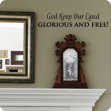 God Keep Our Land Glorious and Free! (wall decal from WallWritten.com).