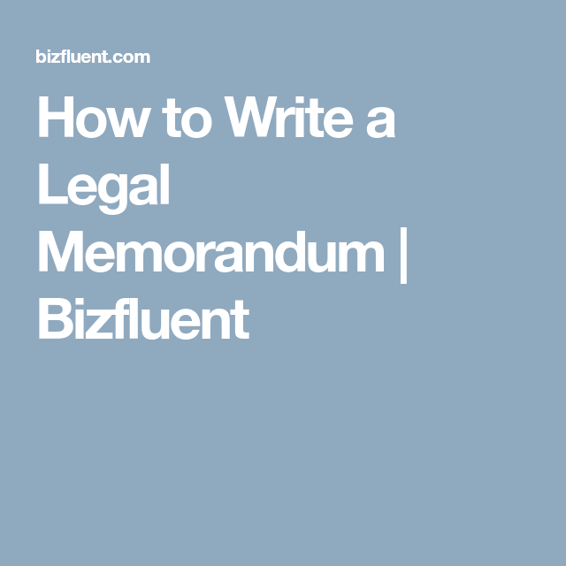 How To Write A Legal Memorandum  Bizfluent  Paralegal