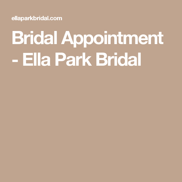 Bridal Appointment - Ella Park Bridal