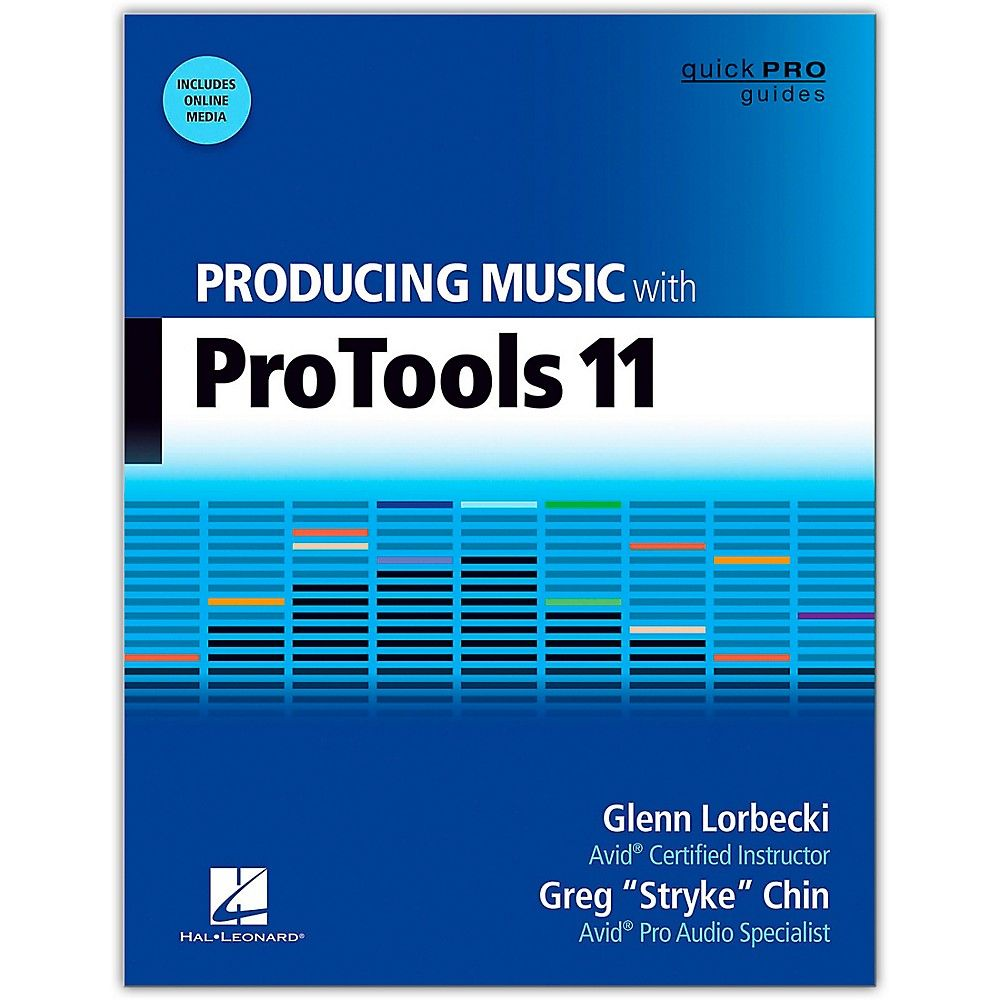 Hal Leonard Producing Music With Pro Tools 11