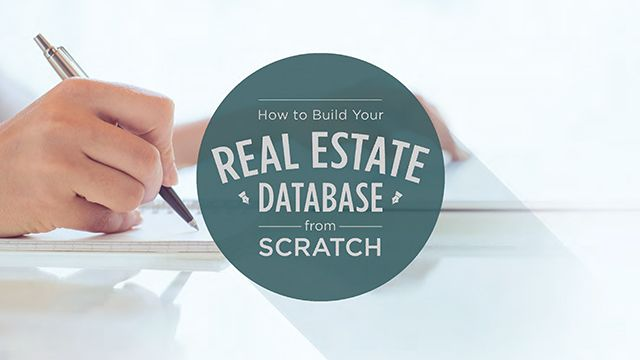 How to Build your Real Estate Database from Scratch | Work