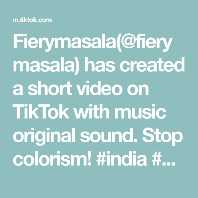 Fierymasala Fierymasala Has Created A Short Video On Tiktok With Music Original Sound Stop Colorism India Colorism Go Free Education The Originals Music