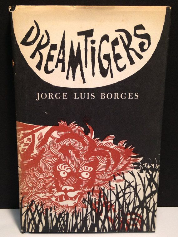 Dreamtiger By Jorge Lui Borge Woodcut Antonio Etsy Book Cover Art Beautiful Covers On Dumpster Diving Essay