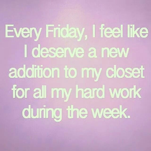 Fridays Quotes Shopping Its Friday Quotes Fashion Quotes Funny Shopping Quotes