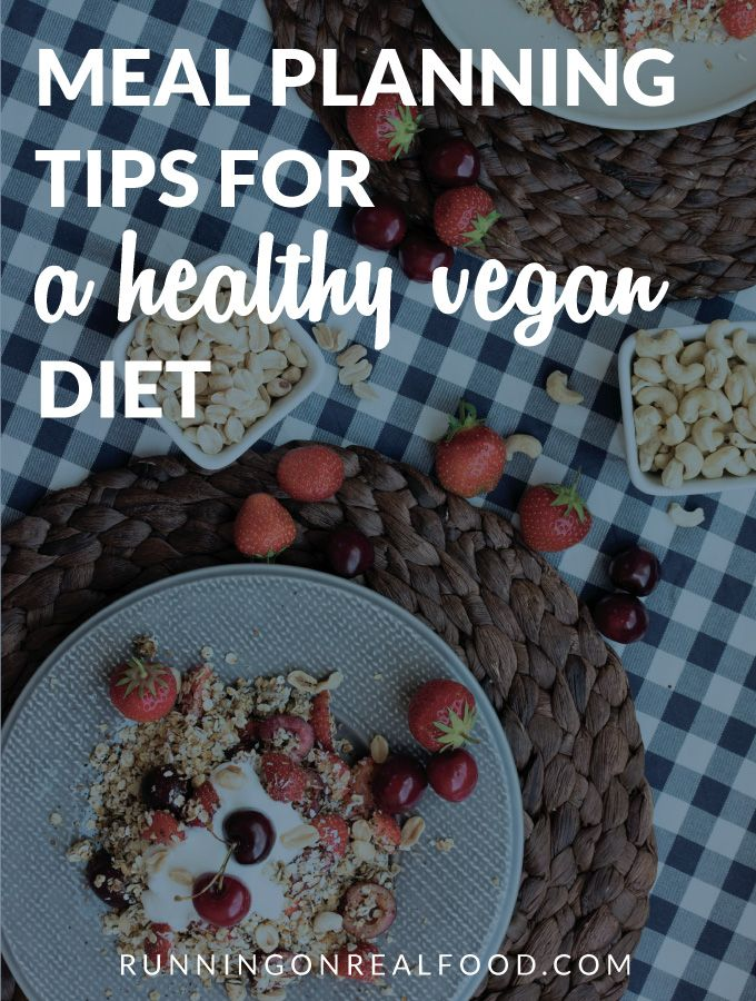 Meal Planning Tips for a Healthy Vegan Diet via @runonrealfood