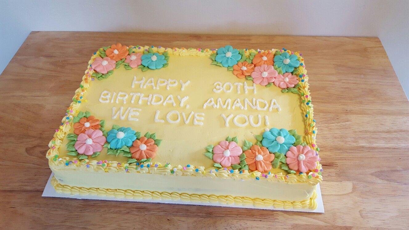 Sheet Cake White Cake Yellow Icing Birthday Cake Flowers Wilton