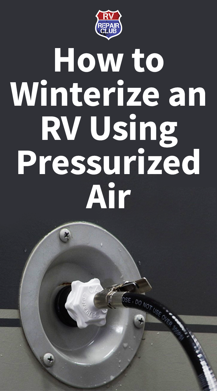 Learn How to Winterize an RV Using Pressurized Air Rv