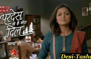 Pardes Mein Hai Mera Dil watch online all episodes, written