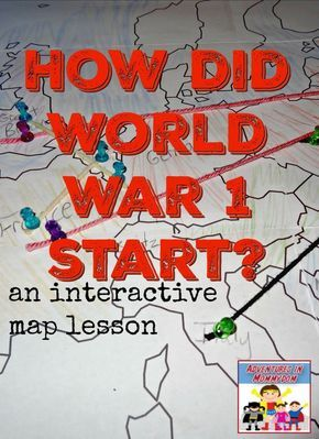 how did world war 1 start an interactive map lesson