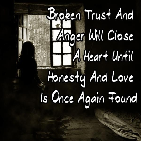 Broken Trust And Anger Trust Quotes Broken Trust Uplifting Quotes