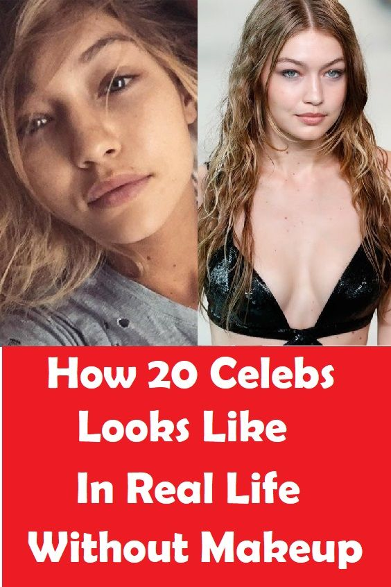 How 20 Celebrities Looks Like In Real Life Without Makeup ...