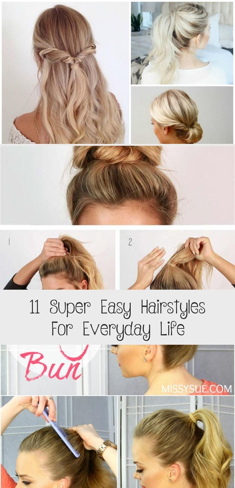 11 Super Easy Hairstyles For Everyday Life Hairstyle A2vids These Quick Hairstyles Are Super In 2020 Super Easy Hairstyles Easy Everyday Hairstyles Hair Styles