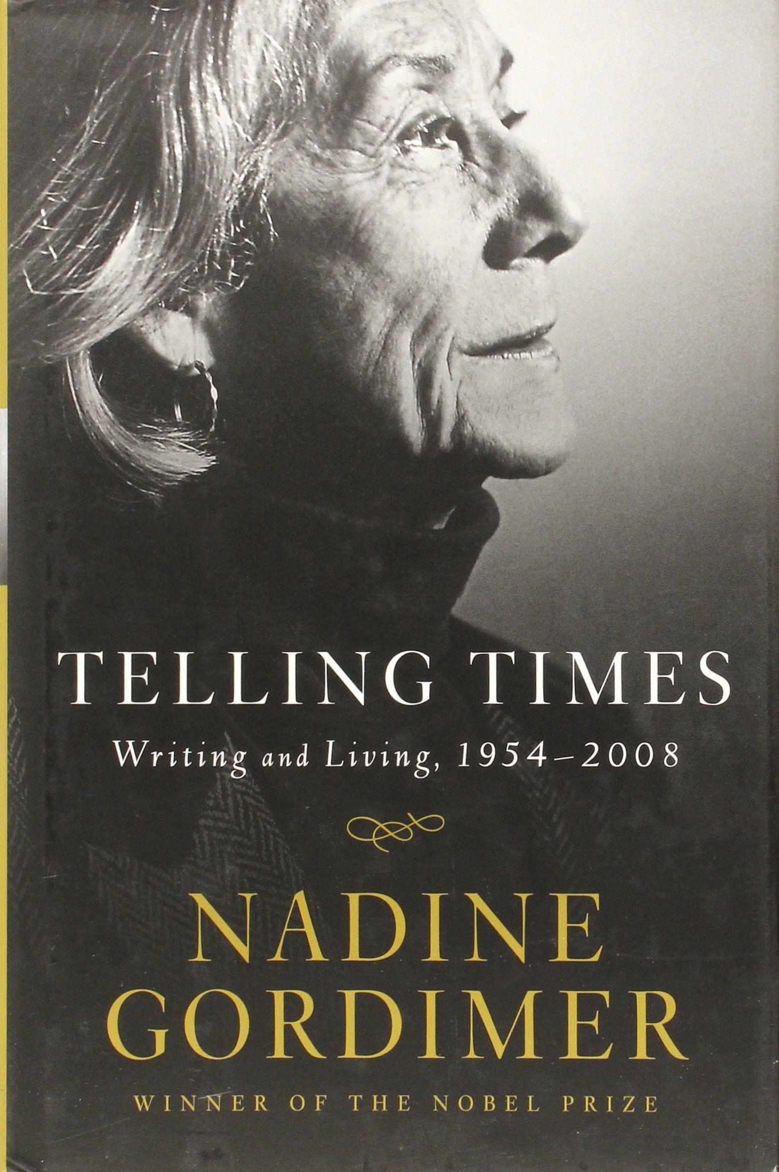 Telling Times: Writing and Living, 1954-2008: Nadine Gordimer: 9780393066289: Amazon.com: Books