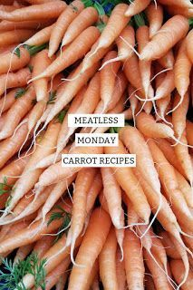 Meatless Monday Carrots Recipe Round-Up - -