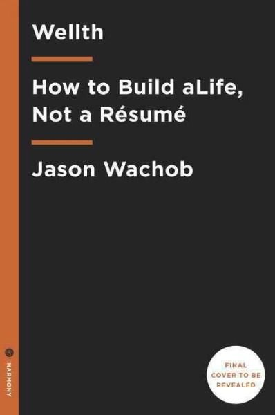 Wellth How I Learned to Build a Life, Not a Resume Products - resume build
