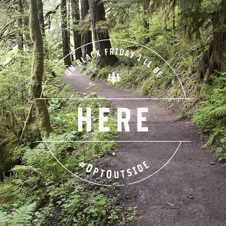 I'm choosing to #OptOutside with REI on Black Friday. Join me.