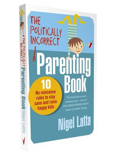 The Politically Incorrect Parenting Book - Parentdish