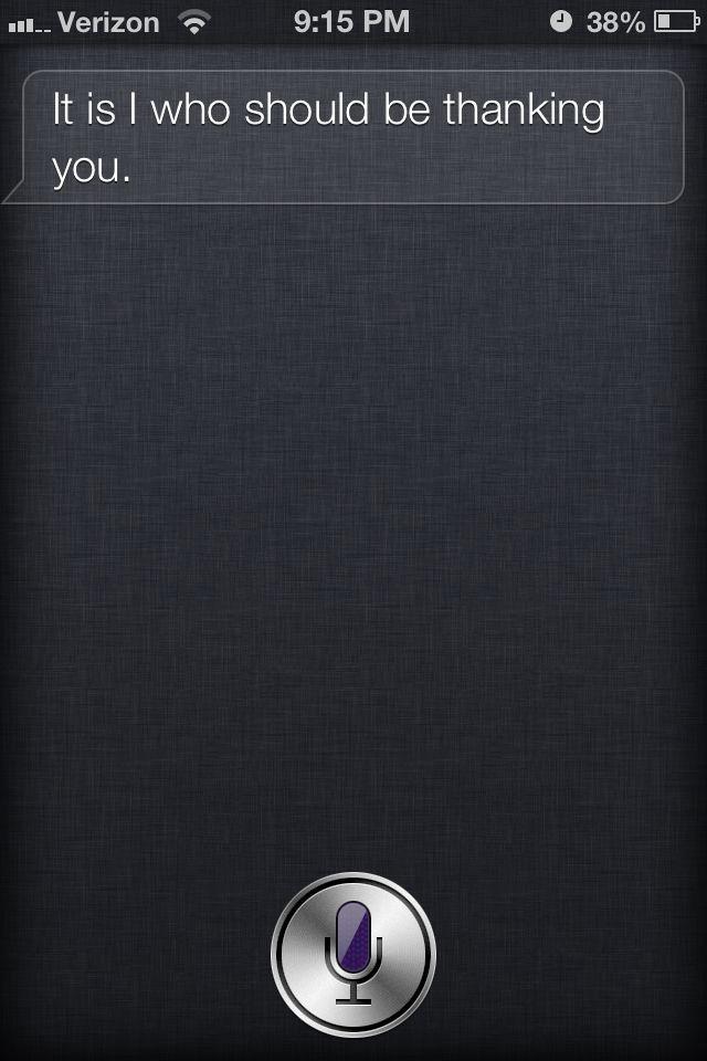 Lol damn right Siri