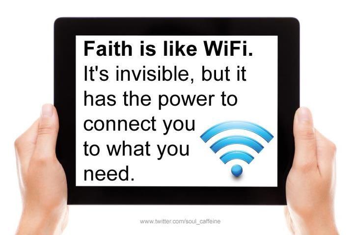 Faith Is Like Wifi Wow Words Of Wisdom Pinterest Public
