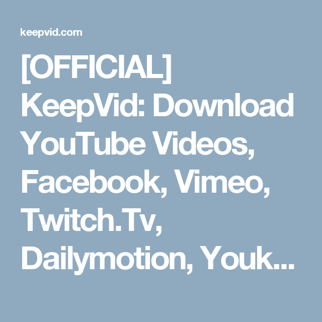 OFFICIAL] KeepVid: Download YouTube Videos, Facebook, Vimeo