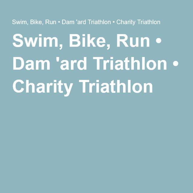 Swim, Bike, Run • Dam 'ard Triathlon • Charity Triathlon