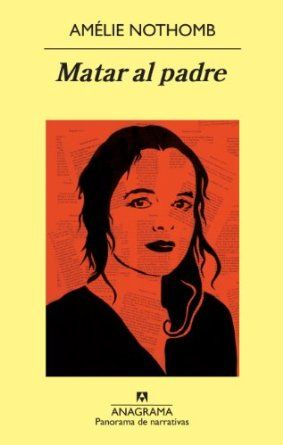 Matar Al Padre Panorama De Narrativas Amazon Es Amelie Nothomb Sergi Pamies Bertran Libros Listas De Libros Libros Feministas Libros