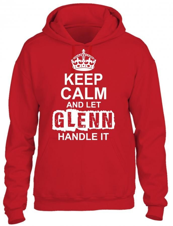 keep calm and let glenn handle it 1 HOODIE