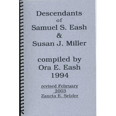 Descendants of Samuel S. Eash and Susan J. Miller