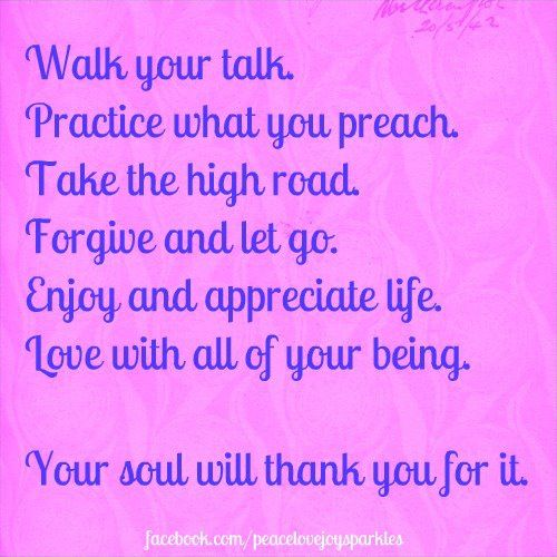 Walk Your Talk Quote From Peace Love Joy Sparkles Facebook Page