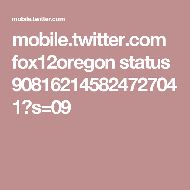 mobile.twitter.com fox12oregon status 908162145824727041?s=09