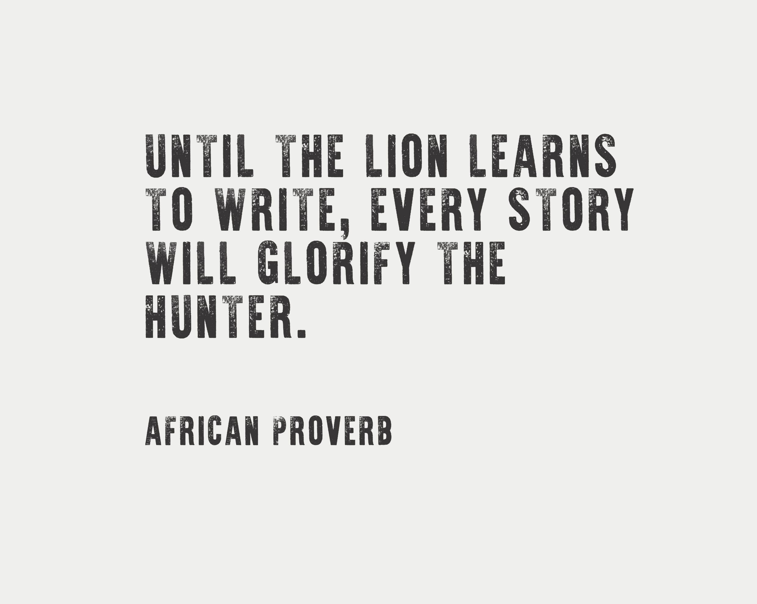 Storytelling Quotes African Proverb  Storytelling  Pinterest  African Proverb