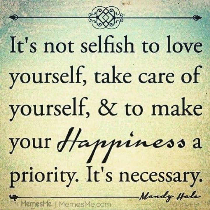 Itu0027s Not Selfish To Love Yourself