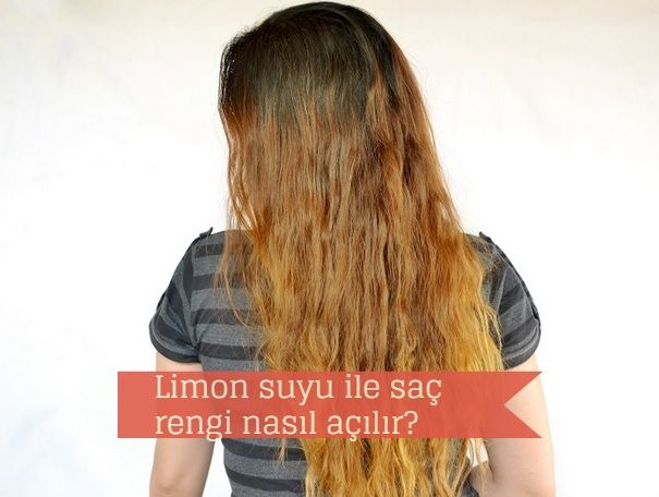 Limon Suyu Ile Dogal Sac Rengi Acma Yontemi How To Lighten Hair