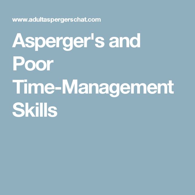 AspergerS And Poor TimeManagement Skills  Adhd Autism And