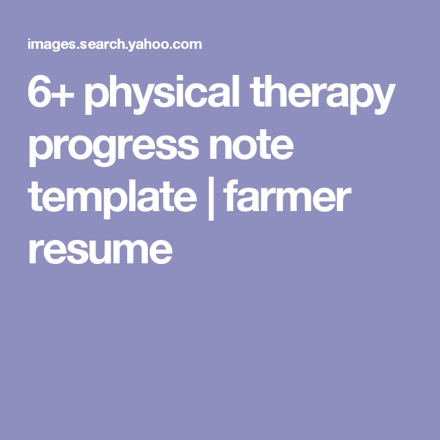 Physical Therapy Progress Note Template  Farmer Resume