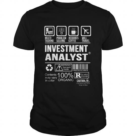 INVESTMENT ANALYST T Shirts, Hoodies. Get it here ==► https://www.sunfrog.com/LifeStyle/INVESTMENT-ANALYST-124704368-Black-Guys.html?41382