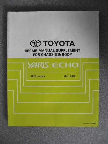 Toyota Yaris Echo Chassis  U0026 Body Repair Manual Supplement