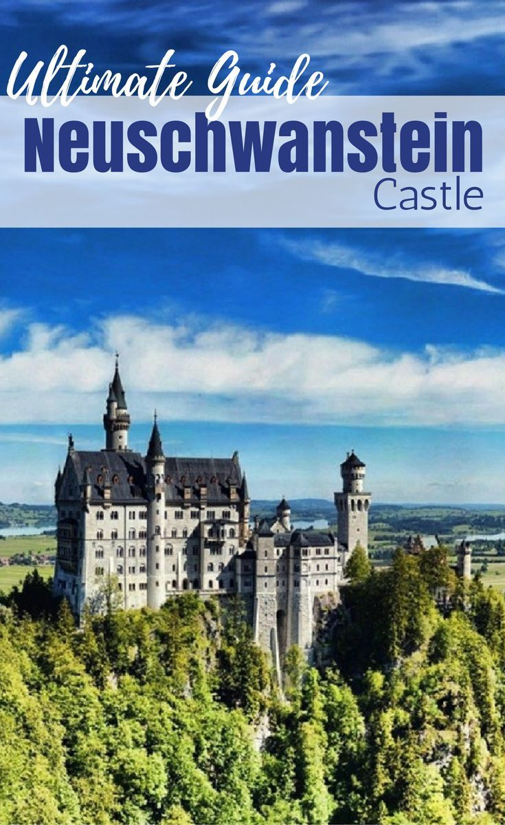 How To Visit Neuschwanstein The Ultimate Guide For Visting Neuschwanstein Castle Also Known As The Disne Travel Inspiration Travel Captions Travel Instagram