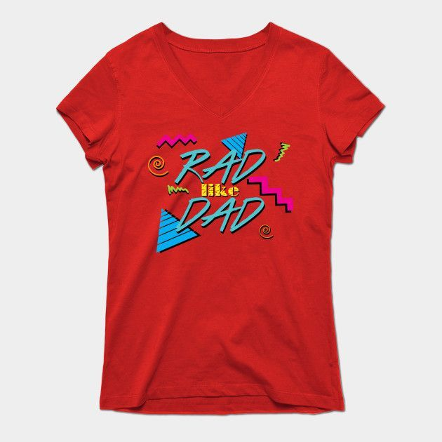 Rad Like Dad Womens V-Neck T-Shirt