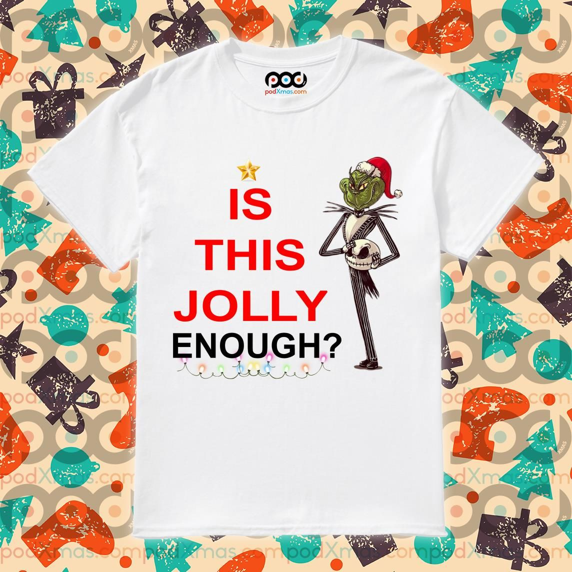 Grinch Jack Skellington is this Jolly enough shirt