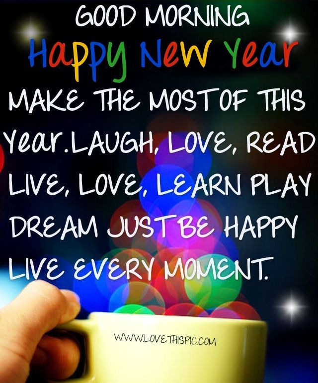 good morning happy new year make the most of this year