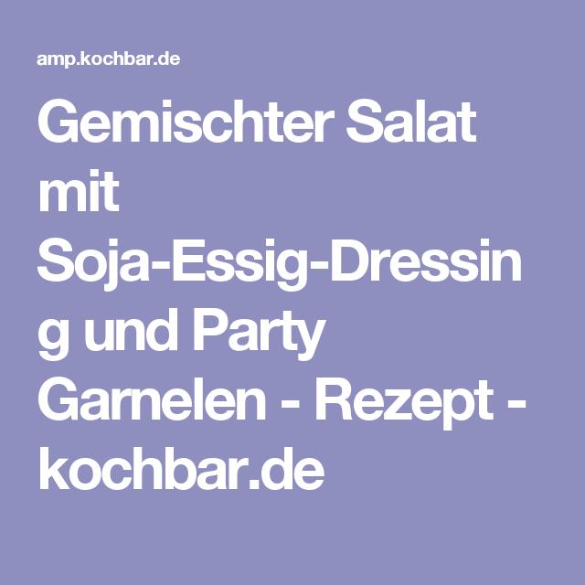 Gemischter Salat mit Soja-Essig-Dressing und Party Garnelen - Rezept - kochbar.de