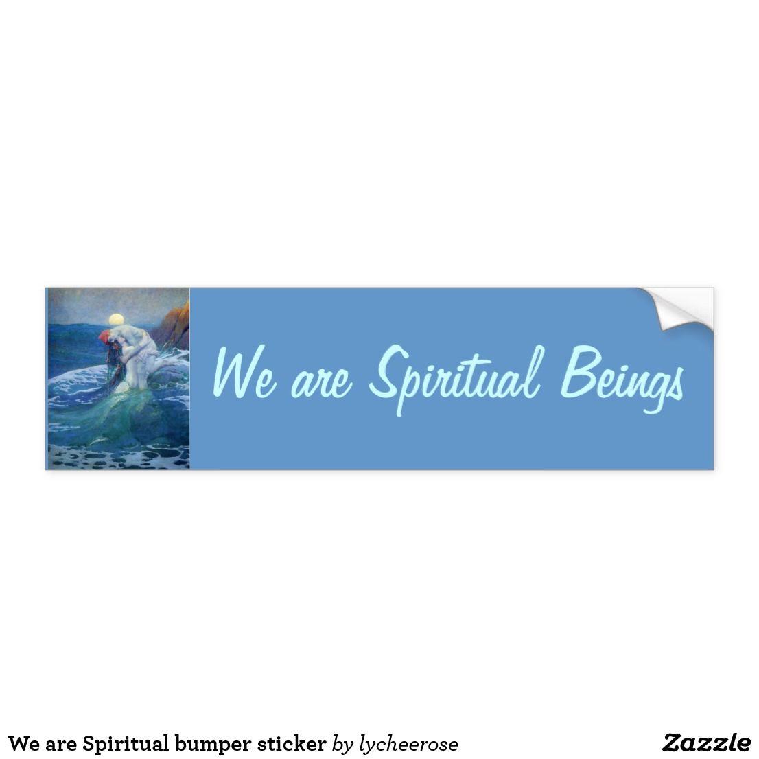 We Are Spiritual Bumper Sticker Bumper Stickers Bumpers Custom Stickers [ 1106 x 1106 Pixel ]