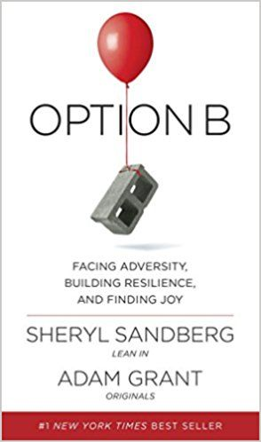 PDF DOWNLOAD Option B Facing Adversity Building Resilience And Finding Joy Free