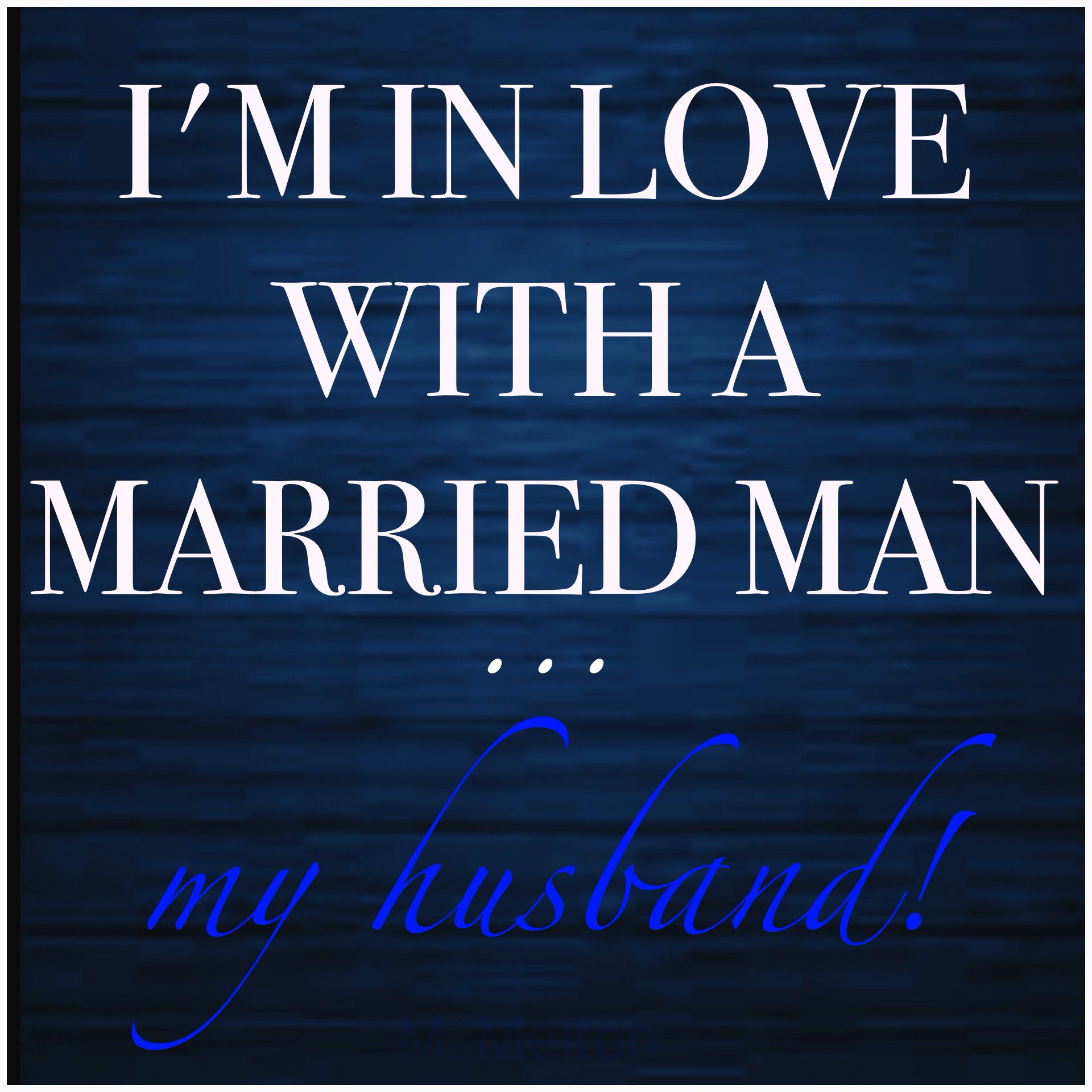 I m in love with a married man My husband