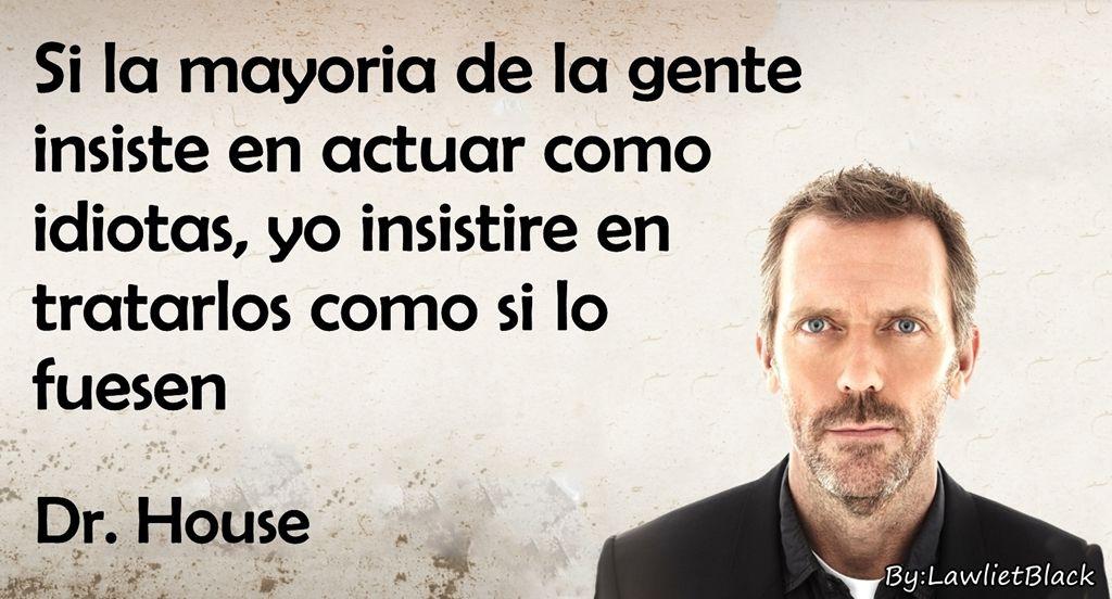 Resultado de imagen de frases de house en español