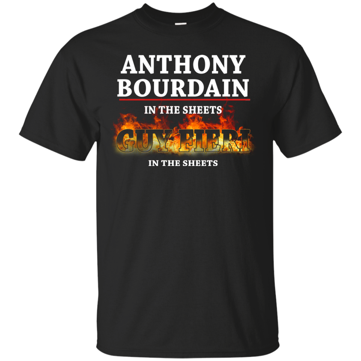 Anthony Bourdain T Shirts In The Sheets Guy Fieri In The Sheets